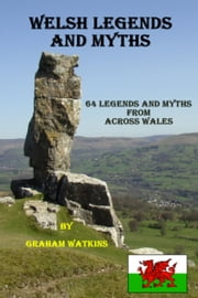 Welsh Legends and Myths ebook by Graham Watkins