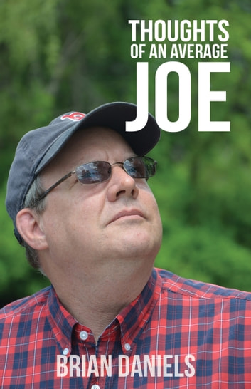 Thoughts of an Average Joe ebook by Brian Daniels