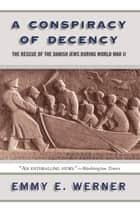 A Conspiracy Of Decency ebook by Emmy E. Werner