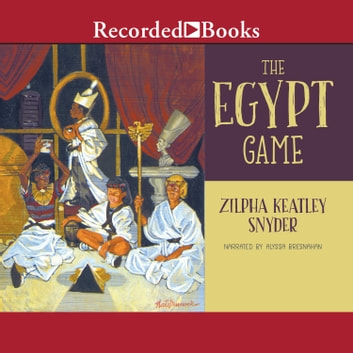 The Egypt Game audiobook by Zilpha Keatley Snyder