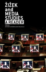 Zizek and Media Studies - A Reader ebook by Matthew Flisfeder,Louis-Paul Willis