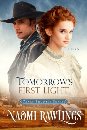 Tomorrow's First Light - Historical Christian Romance ebook by Naomi Rawlings