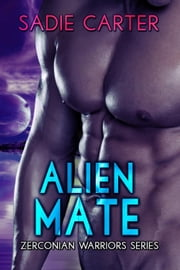 Alien Mate - Zerconian Warriors, #3 ebook by Sadie Carter