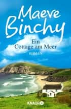 Ein Cottage am Meer - Roman ebook by Maeve Binchy, Gabriela Schönberger
