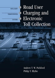 Road User Charging and Electronic Toll Collection ebook by Pickford, Andrew T.W.