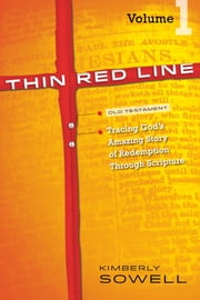 Thin Red Line, Volume 1 - Tracing God's Amazing Story of Redemption Through Scripture ebook by Kimberly Sowell