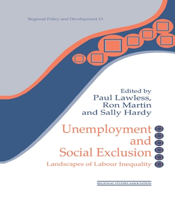 Unemployment and Social Exclusion - Landscapes of Labour inequality and Social Exclusion ebook by