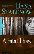 A Fatal Thaw ebook by Dana Stabenow