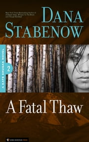 A Fatal Thaw - Kate Shugak #2 ebook by Dana Stabenow
