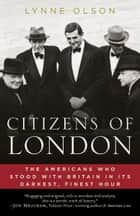 Citizens of London ebook by Lynne Olson
