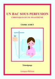 Un bac sous perfusion ebook by Kobo.Web.Store.Products.Fields.ContributorFieldViewModel