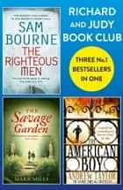 Richard and Judy Bookclub - 3 Bestsellers in 1: The American Boy, The Savage Garden, The Righteous Men ebook by Andrew Taylor, Mark Mills, Sam Bourne
