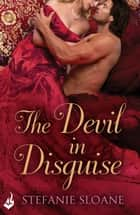 The Devil In Disguise: Regency Rogues Book 1 ebook by Stefanie Sloane