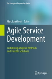 Agile Service Development - Combining Adaptive Methods and Flexible Solutions ebook by Marc Lankhorst