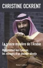 Le Prince mystère de l'Arabie ebook by Christine OCKRENT