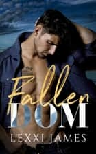 Fallen Dom ebook by Lexxi James