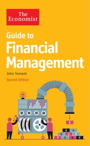 The Economist Guide to Financial Management 2nd Edition ebook by John Tennent