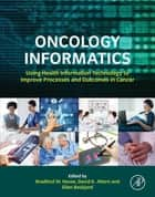 Oncology Informatics ebook by Bradford W. Hesse,David Ahern,Ellen Beckjord