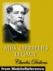 Mrs. Lirriper's Legacy (Mobi Classics) ebook by Charles Dickens