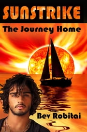 Sunstrike: The Journey Home ebook by Bev Robitai