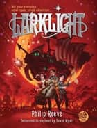 Larklight - A Rousing Tale of Dauntless Pluck in the Farthest Reaches of Space ebook by Philip Reeve, David Wyatt