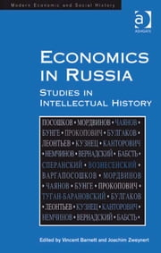 Economics in Russia - Studies in Intellectual History ebook by Mr Joachim Zweynert,Dr Vincent L Barnett,Professor Derek H Aldcroft