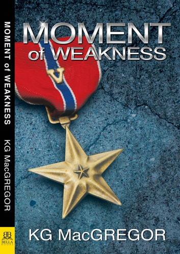 Moment of Weakness ebook by KG MacGregor