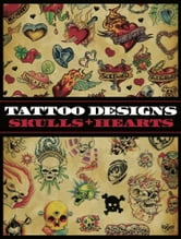 Tattoo Designs: Skulls & Hearts ebook by Superior Tattoo