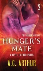 Hunger's Mate Part 2 - A Paranormal Shapeshifter Werejaguar Romance ebook by