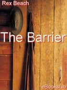 The Barrier ebook by Rex Beach