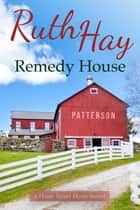 Remedy House ebook by Ruth Hay