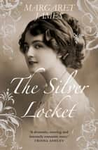 The Silver Locket ebook by Margaret James