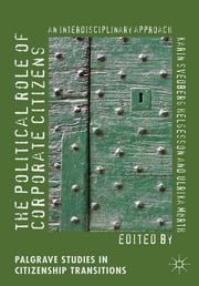 The Political Role of Corporate Citizens - An Interdisciplinary Approach ebook by Karin Svedberg Helgesson,Ulrika Mörth