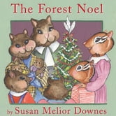 The Forest Noel ebook by Susan Melior Downes
