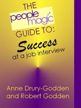 The People Magic Guide to Success at A Job Interview ebook by Robert Godden