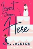 Insert Groom Here ebook by K.M. Jackson