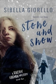 Stone and Snow: A Raleigh Harmon mystery #2 ebook by Sibella Giorello