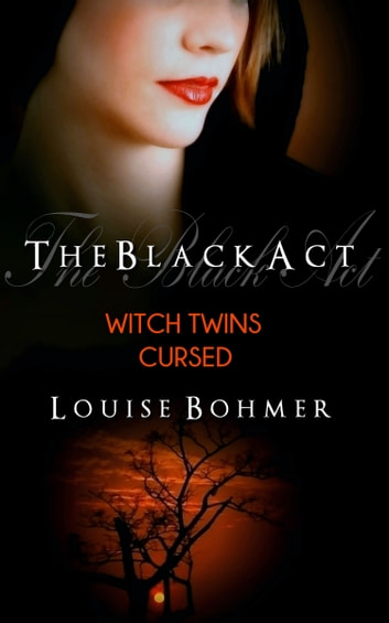 The Black Act Book 3: Witch Twins Cursed ebook by Louise Bohmer