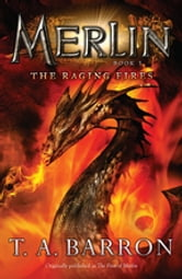 The Raging Fires - Book 3 ebook by T. A. Barron