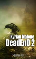 Dead End 2 - Roman fantastique gay, MM eBook by Kyrian Malone