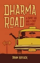 Dharma Road - A Short Cab Ride to Self-Discovery ebook by