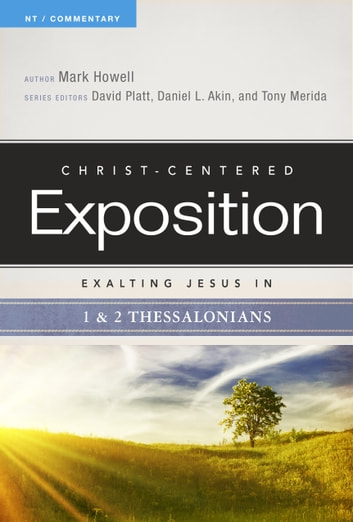 Exalting Jesus in 1 & 2 Thessalonians ebook by Mark Howell