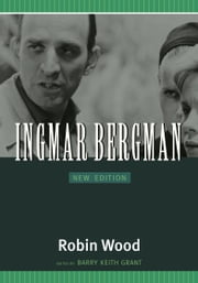 Ingmar Bergman - New Edition ebook by Robin Wood,Barry Keith Grant,Richard Lippe