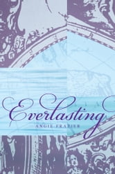 Everlasting ebook by Angie Frazier