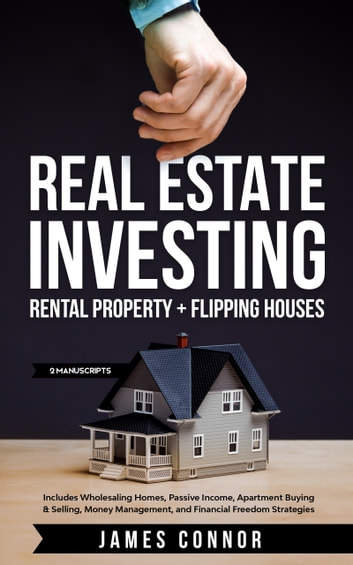 Real Estate Investing: Rental Property + Flipping Houses: Includes Wholesaling Homes, Passive Income, Apartment Buying & Selling, Money Management, and Financial Freedom Strategies (Personal Finance) photo