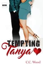 Tempting Tanya ebook by C.C. Wood