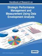 Handbook of Research on Strategic Performance Management and Measurement Using Data Envelopment Analysis ebook by Ibrahim H. Osman, Abdel Latef Anouze, Ali Emrouznejad