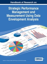 Handbook of Research on Strategic Performance Management and Measurement Using Data Envelopment Analysis ebook by