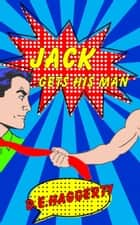 Jack Gets His Man ebook by D.E. Haggerty