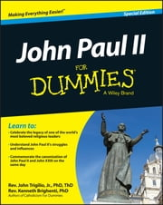 John Paul II For Dummies, Special Edition ebook by Rev. John Trigilio Jr.,Rev. Kenneth Brighenti,Rev. Jonathan Toborowsky,Rev. Monsignor James Cafone
